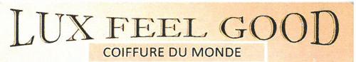 Lux Feel Good Coiffure du Monde